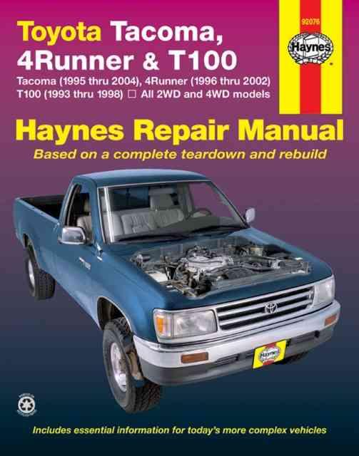 Toyota Tacoma 1995 Thru 2004, 4runner 1996 Thru 2002 & T100 1993 Thru 1998- 2006 By Haynes Editorial Staff/ Stubblefield, Mike/ Haynes, John Harold