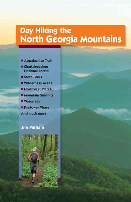 Day Hiking the North Georgia Mountains By Parham, Jim